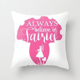 Always Believe in Fairies Throw Pillow
