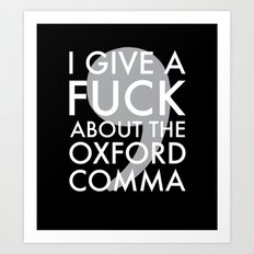 i give a fuck about the oxford comma Art Print