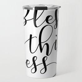 Bless this mess black and white minimalist art design Travel Mug