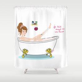 Je suis quand même une Princesse  Shower Curtain