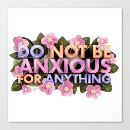 Do Not Be Anxious for Anything Canvas Print