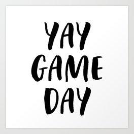 Yay Game Day Football Sports Black Text Art Print
