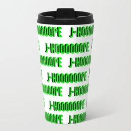 j-hoooooope Travel Mug
