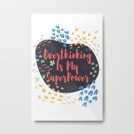 Overthinking is My Superpower Plan Lover Gift Metal Print