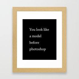 You look like a model Framed Art Print