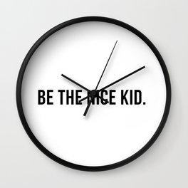 Be the nice kid #minimalism Wall Clock