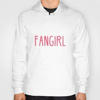 fangirl Hoodies featuring Professional Fangirl  by Whispering Words