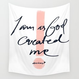 I am as God created me! Wall Tapestry
