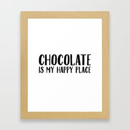Chocolate Is My Happy Place Framed Art Print