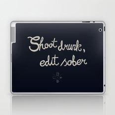Shoot drunk, edit sober. Laptop & iPad Skin