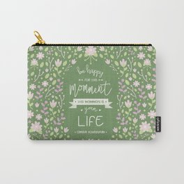 Be Happy for This Momment – Omar Khayyam's Quote Carry-All Pouch