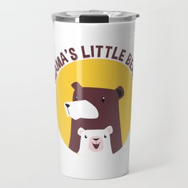 Mama's Little Bear Mother and Her Cub Travel Mug