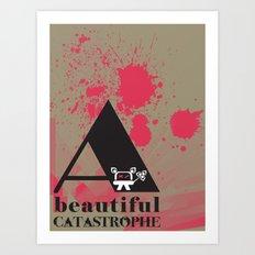 A Beautiful Catastrophe Big Art Print