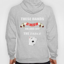 These Hands Get Busted On Blackjack Gambling- T Shirt Hoody