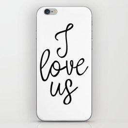 I Love Us, Typography Art, Art Print, Home Decor, Apartment Decor, Wedding Art Print, Love Art iPhone Skin