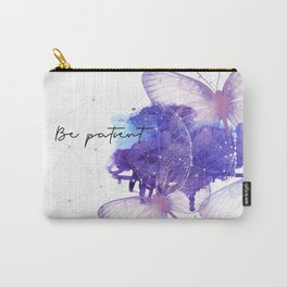 Be Patient - Modern Butterfly Artwork Carry-All Pouch