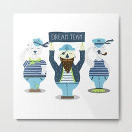 Dream Team. Illustration For Kids. Bear, Duck & Captain. Nautical Theme Metal Print