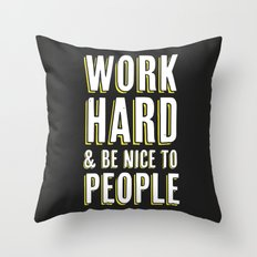 Work Hard & Be Nice To People Throw Pillow
