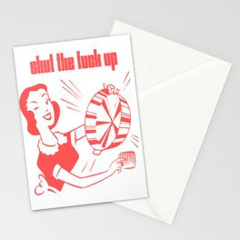 shut the f*** up Stationery Cards