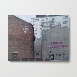 Life is beautiful at Tullins gate 4c Metal Print