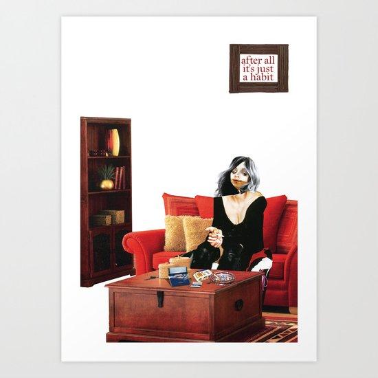 Habits / Cigarettes Art Print
