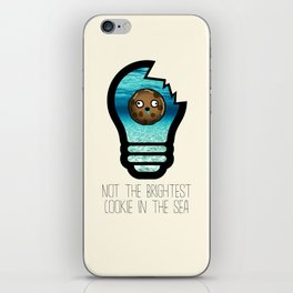 Not the Brightest Cookie in the Sea iPhone Skin