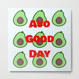 Avo Good Day Metal Print