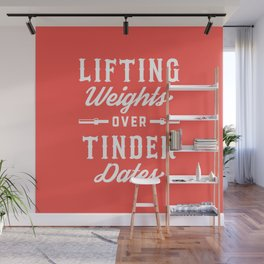 Lifting Weights Over Tinder Dates Wall Mural