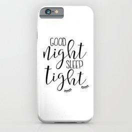 PRINTABLE Art, Good Night Sleep Tight,Kids Wall Art,Kids Bedroom Decor,Nursery Decor,Nursery Girls,C iPhone Case