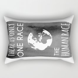 There is Only One Race. The Human Race. Rectangular Pillow