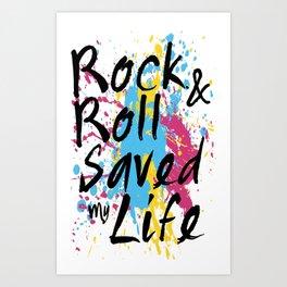 Rock & Roll Saved My Life Art Print