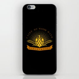 I Like My Water With Barley And Hops iPhone Skin