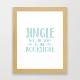 Jingle All The Way To The Bookstore (Blue) Framed Art Print