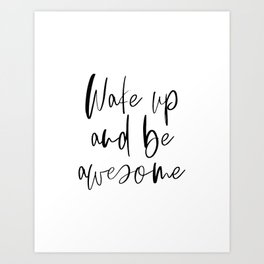 Wake Up and Be Awesome, Inspirational Quote, Printable Art, Bedroom Decor Art Print