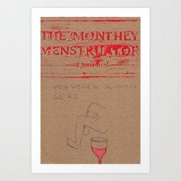 THE MONTHLY MENSTRUATOR - a periodical: Schnapsglas Art Print