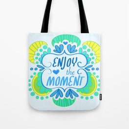 Enjoy The Moment Tote Bag