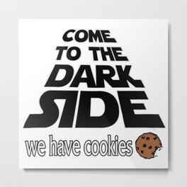 Come To The Dark Side Metal Print