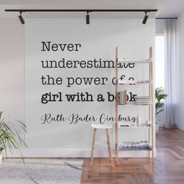 Never underestimate the power of a girl with a book. Wall Mural