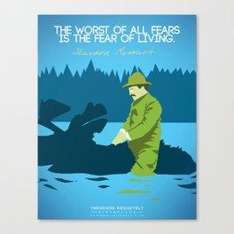 Theodore Roosevelt, Afraid Canvas Print