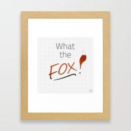 WHAT THE FOX! Framed Art Print