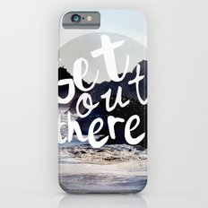 Get Out There! Slim Case iPhone 6s