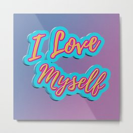 Love Myself Metal Print