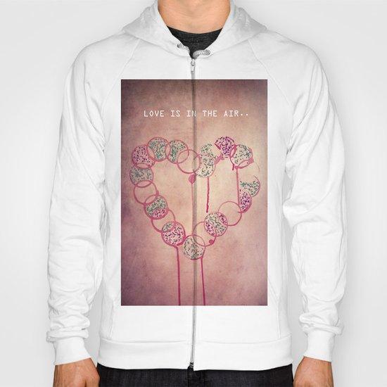 Love is in the air.. Hoody