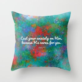 Cast your anxiety on Him, because He cares for you. 1 Peter 5:7 Throw Pillow