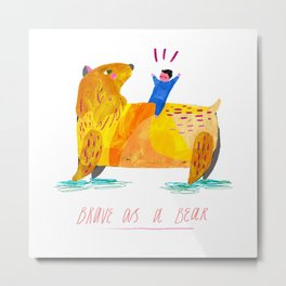 Brave as a Bear Metal Print