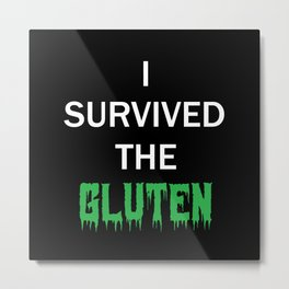 I survived gluten Metal Print