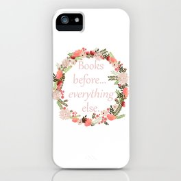 Books Before... Everything Else iPhone Case
