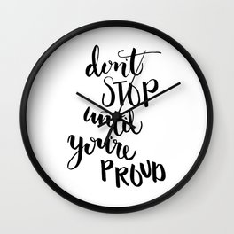 Don´t Stop until you are proud Quote Wall Clock