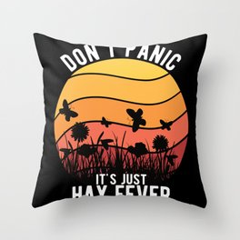 """""""Don't Panic It's Just Hay Fever"""" Allergy Throw Pillow"""