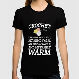 Crochet Keeps Hands Busy My Family Warm T-Shirt T-shirt